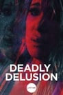 Deadly Delusion