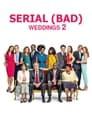 Serial (Bad) Weddings 2
