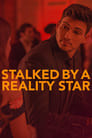 Stalked by a Reality Star