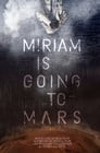 Miriam Is Going to Mars
