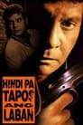 Hindi pa Tapos ang Laban