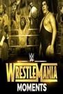 Wrestlemania's Greatest Moments