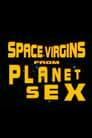 Space Virgins from Planet Sex
