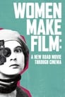 Women Make Film: A New Road Movie Through Cinema