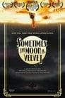 Sometimes the Moon Is Velvet