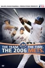 The Team. The Time. The 2006 Mets