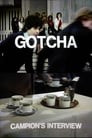 Gotcha / Campion's Interview