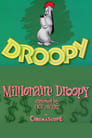 Millionaire Droopy