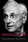 """Frank Gehry: The Architect Says """"Why Can't I?"""""""