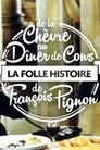 La folle histoire de François Pignon - De La chèvre au Dîner de cons
