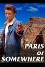 Paris or Somewhere