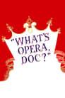 What's Opera, Doc?