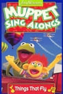 Muppet Sing Alongs: Things That Fly