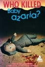 Who Killed Baby Azaria?