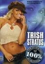 Trish Stratus: 100% Stratusfaction