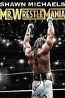 Shawn Michaels: Mr Wrestlemania