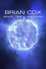 Brian Cox: Space, Time & Videotape