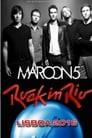 Maroon 5 - Rock In Rio Lisboa