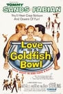 Love In A Goldfish Bowl