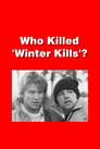 Who Killed 'Winter Kills'?