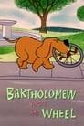 Bartholomew Versus the Wheel