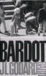 Le Parti des choses: Bardot et Godard