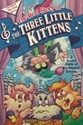 The Real Story of the Three Little Kittens