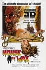 House of Wax: Unlike Anything You've Seen Before!