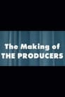 The Making of 'The Producers'