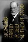Sigmund Freud: A Jew Without God