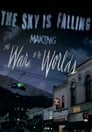 The Sky Is Falling: Making The War of the Worlds