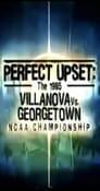 Perfect Upset: The 1985 Villanova vs. Georgetown NCAA Championship