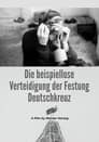 The Unprecedented Defence of the Fortress Deutschkreuz