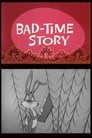 Bad-Time Story