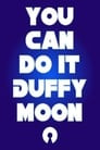 The Amazing Cosmic Awareness of Duffy Moon