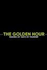 The Golden Hour: Making of Days of Thunder