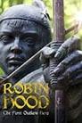 Robin Hood: The First Outlaw Hero