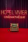 Hotel Vivier Cinémathèque