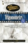 Trigonometry, Vol. 1: The Standard Deviants