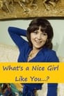 What's a Nice Girl Like You...?