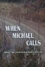 When Michael Calls
