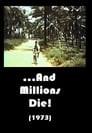 ...And Millions Die!