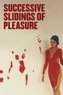 Successive Slidings of Pleasure