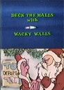 Deck the Halls with Wacky Walls