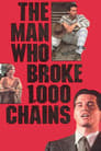 The Man Who Broke 1,000 Chains