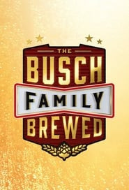 The Busch Family Brewed