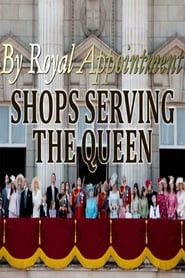 By Royal Appointment: Shops Serving the Queen