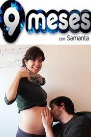 9 meses con Samanta