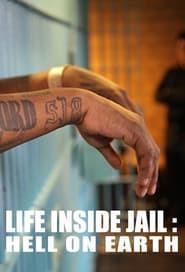 Life Inside Jail: Hell On Earth