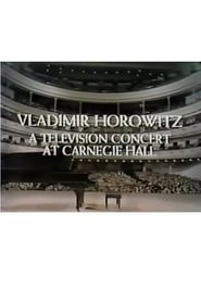 Vladimir Horowitz: A Television Concert at Carnegie Hall